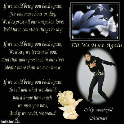 i do with all my hart-, hart like mike zei im a person i have feelings and it hurts like when they call me wacko jacko im not a jacko im jackson dont say those things it hurts so dont do it. Even though hes gone it stills hurts me and mike in heavan and its very stupid why is he wacko hes not hes my idol hes the sweetest man in the world hes no jacko either hes my jackson the press needs to get a clue and leave mike alone let mike rest in peace and let his childern have normal lives and leave all the jacksons alone and live their new lives with out our wonderful michael