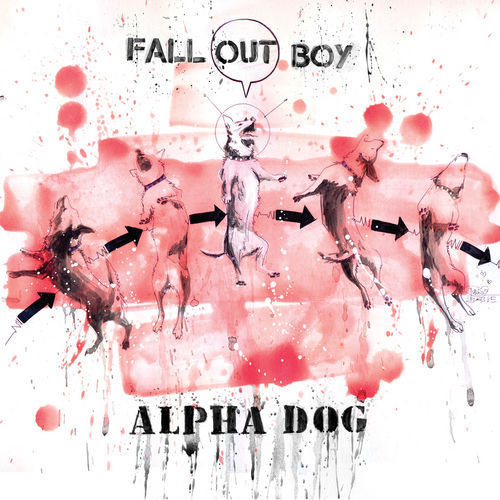 Fall Out Boy - Alpha Dog has been playing constantly in my head for like 5 days straight. I even dream about it.