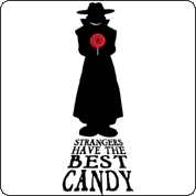 Any candy is good candy ecspecially candy from strangers, their candy is the best! LOL JK!