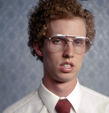"""Napoleon from Napoleon Dynamite! i 愛 how he doesn't really care what people think and thinks he's cool even though he's a huge nerd. and also, he says the funniest things! """"Tina, あなた fat lard, come get some DINNER!"""" -Napoleon Dynamite"""