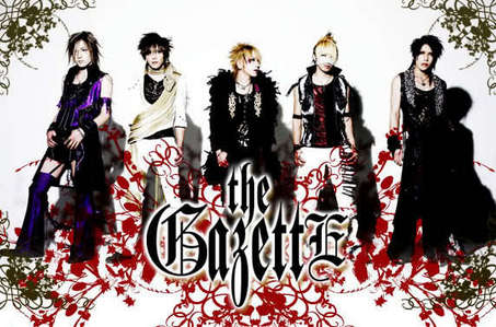 The GazettE The japanese 'Visual Kei' band. =D ... Get to know them, and you'll only be able to amor them!