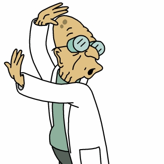 Good news everyone, it's Professor Farnsworth! :D