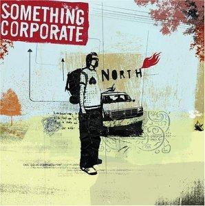 North da Something Corporate. :)