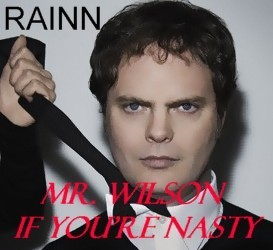 Rainn Wilson. I would do anything to that man. I Amore him with every fiber of my being.