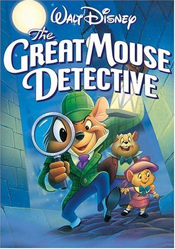 3. The Great Mouse Detective- A very underated film it is full of wit and adventure.