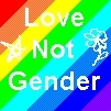 Love, not gender!