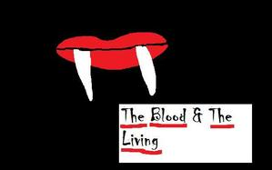 The Blood & The Living