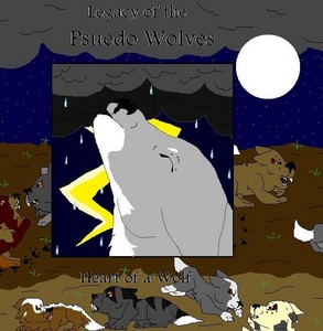"""Also Im working on a book called """"Legacy of the Psuedo Wolves, cœur, coeur of a Wolf"""" heres the cover tell"""