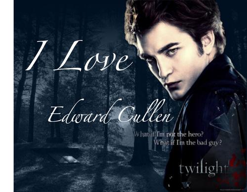 I ♥ Edward Cullen