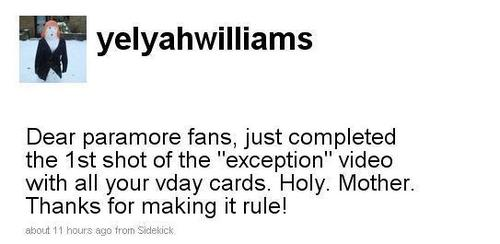 """Hayley@twitter: ' just completed the 1st shot of the """"exception"""" video with all your vday cards.'"""