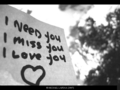 I need you,I miss you,I love you!&lt;3