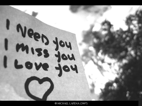 I need you,I miss you,I 爱情 you!<3