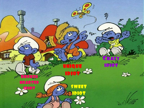 Idiot family smurf style!