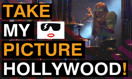 "Lady GaGa - ""Take My Picture Hollywood!"""