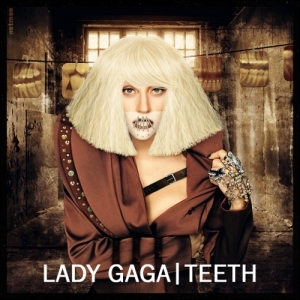 "lady gaga ""teeth"" -cover"
