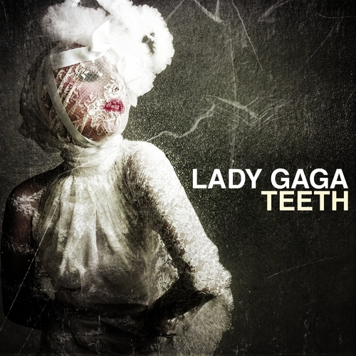 Lady GaGa - Teeth
