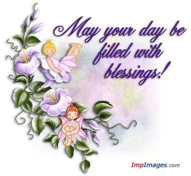 May u all be Blessed today :)