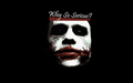 Why so Serious? - the-joker wallpaper