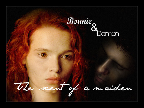 Bonnie&Damon - the scent of a maiden