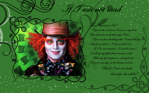 Mad Hatter Wallpaper - If I Am Not Mad