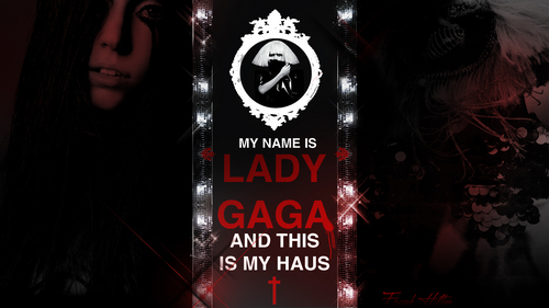 My Name Is LADY | GAGA And This Is My House