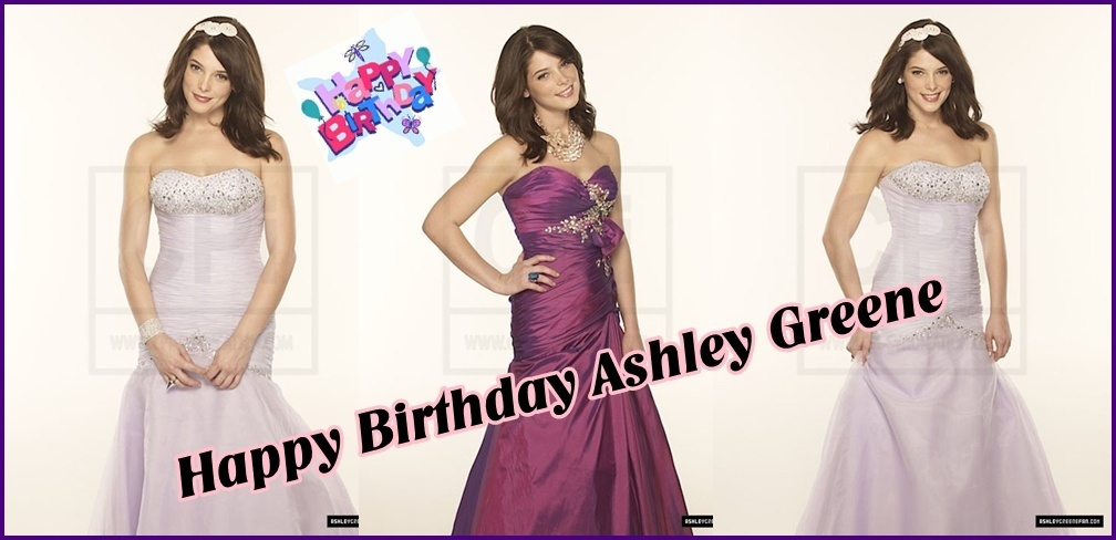 Happy Birthday Ashley Greene