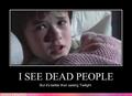 I see dead people