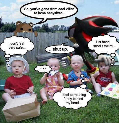 Shadow wasn't ment to babysit