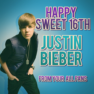 justin bieber birthday sweet 16