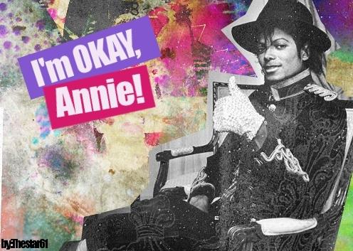 I'm okay,Annie!