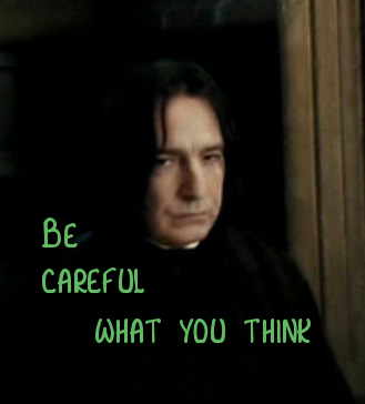 Snape - Be careful what tu think