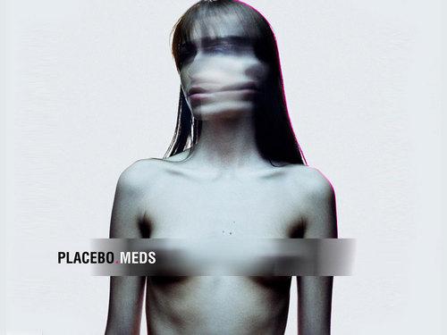 !~Placebo~!
