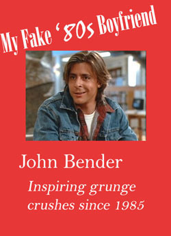 John Bender is my Boyfriend poster