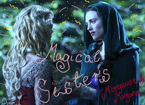 Morgause&Morgana Magical Sisters