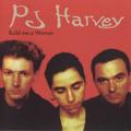 PJ Harvey: Build Me a Woman [Cover Art] - pj-harvey photo