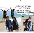 Dream as if you'll live forever - jemi fan art