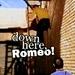Down Here Romeo