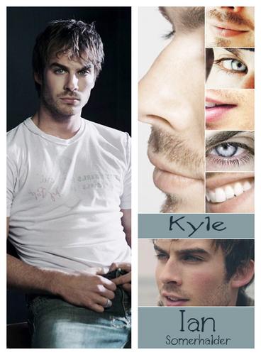 Kyle - Ian Somerhalder