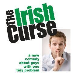 THE IRISH CURSE at the SOHO PlayHouse