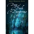 deep and dark and dangourus - mary-downing-hahn photo