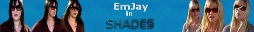 EmJay in SHADES Banner