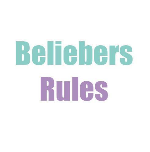 BELIEBERS RULES