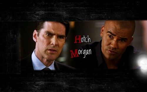Hotch and morgan