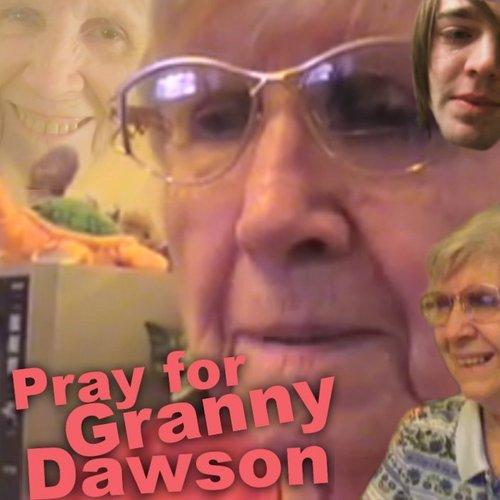 pray for granny dawson