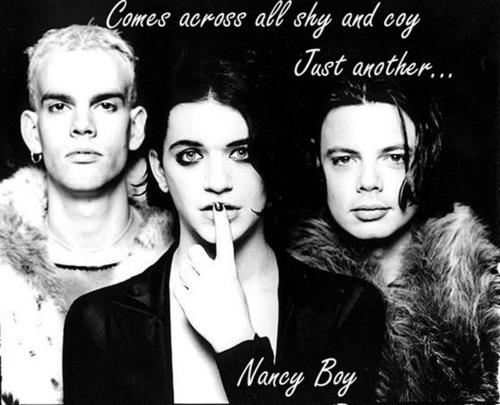 Just my favourite Nancy Boy!