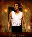 * MICHAEL IN THE CLOSET * - michael-jackson photo