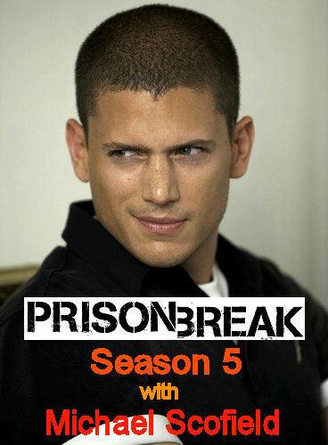 Prison Break season 5 with Michael Scofield