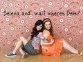 Selena and... wait wheres Demi?