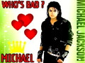* WHO'S BAD ? * - michael-jackson photo