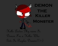 Demon The Killer Monster